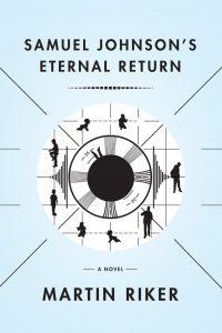 Book cover of Martin Riker's novel, Samuel Johnson's Eternal Return